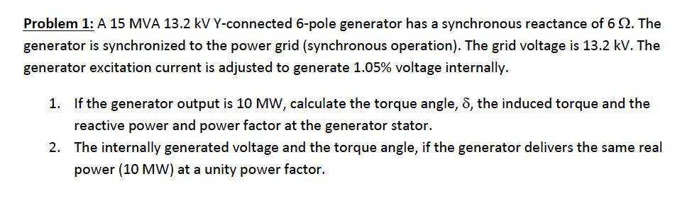 A 15 MVA 13.2 kV Y-connected 6-pole generator has