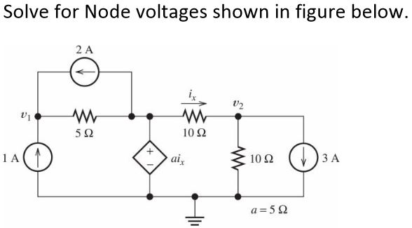 Solve for Node voltages shown in figure below.