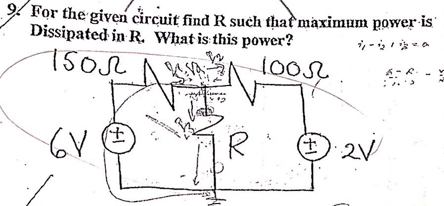 For the given circuit find R such that maximum pow