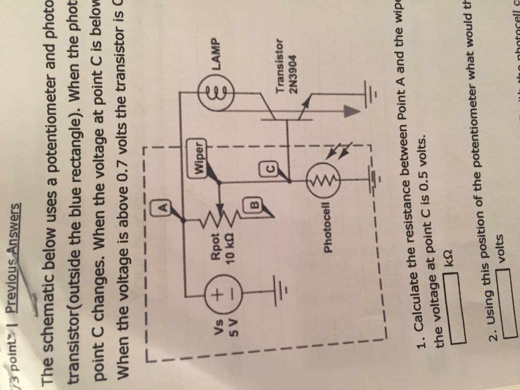 Solved: The Schematic Uses A Potentiometer And Photocell I ...