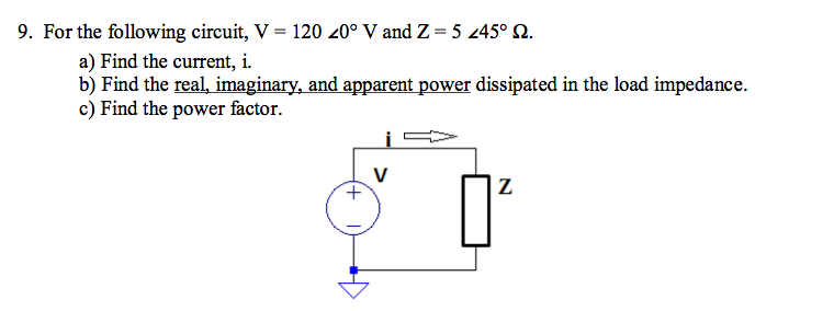 For the following circuit, V = 120 0 degree V and