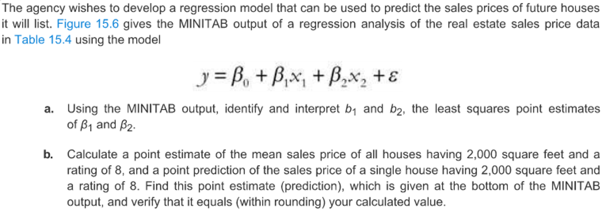 Delightful Question: The Agency Wishes To Develop A Regression Model That Can Be Used  To Predict The Sales Prices Of F.