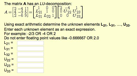 Solved: The Matrix A Has An LU-decomposition: A = [2 -4 1 ...
