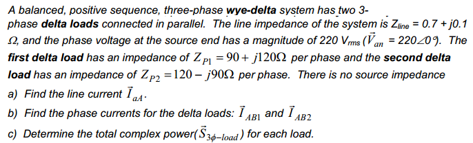 A balanced, positive sequence, three-phase wye-del