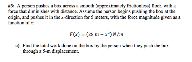 A person pushes a box across a smooth (approximate