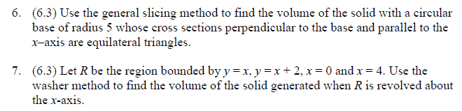 Use the general slicing method to find the volume chegg question use the general slicing method to find the volume of the solid with a circular base of radius 5 w ccuart Gallery
