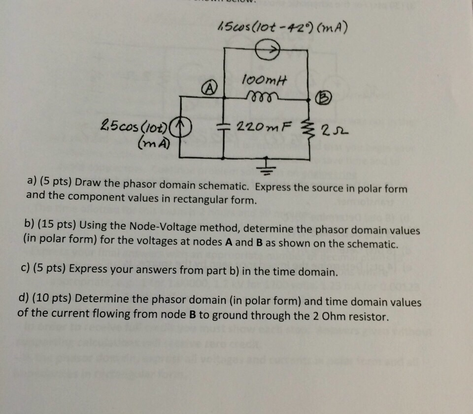 Solved: A) (5 Pts) Draw The Phasor Domain Schematic. Expre ...