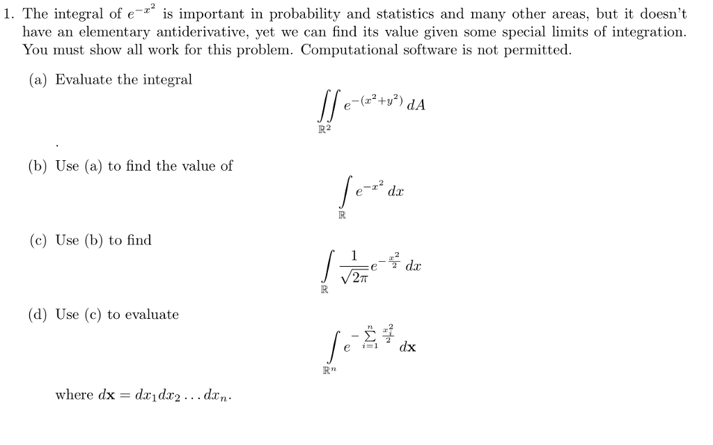 The integral of e is important in probability and statistics and many other areas