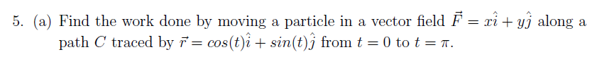 Find the work done by moving a particle in a vecto