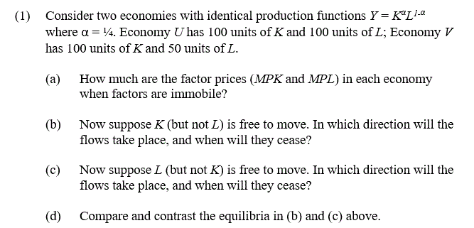 Question: Consider two economies with identical production functions Y = K^alpha L^I - alpha where alpha = ...