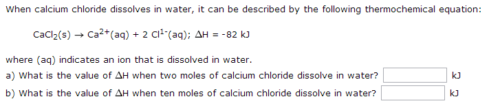 When calcium chloride dissolves in water, it can b
