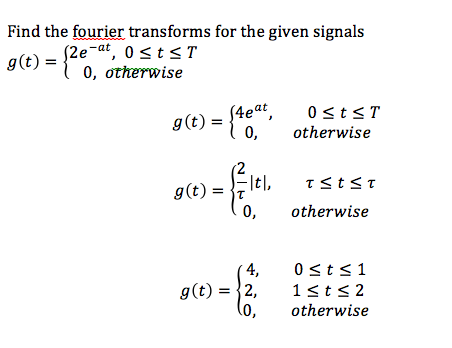 Find the fourier transforms for the given signals