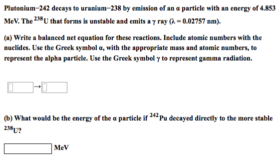 Plutonium 242 Decays To Uranium 238 By Emission Of Chegg