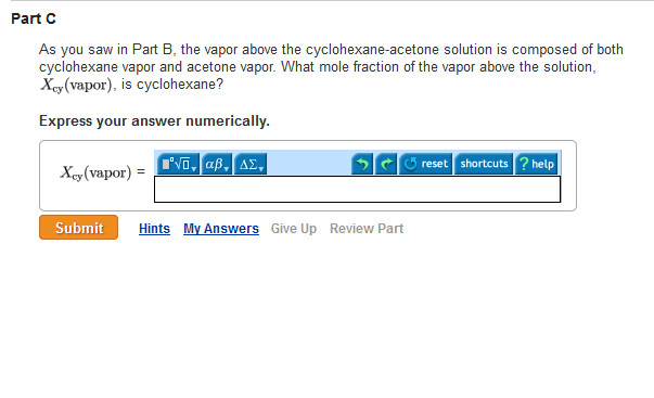 As you saw in Part B. the vapor above the cyclohex