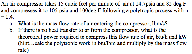 An air compressor takes 15 cubic feet per minute o