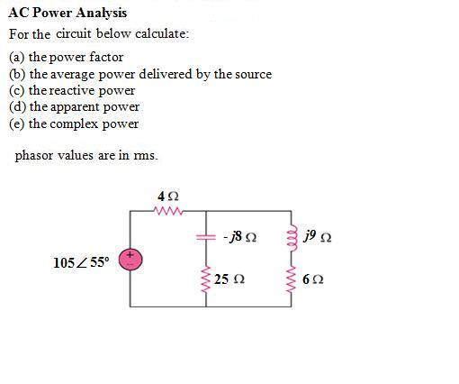For the circuit below calculate: the power factor