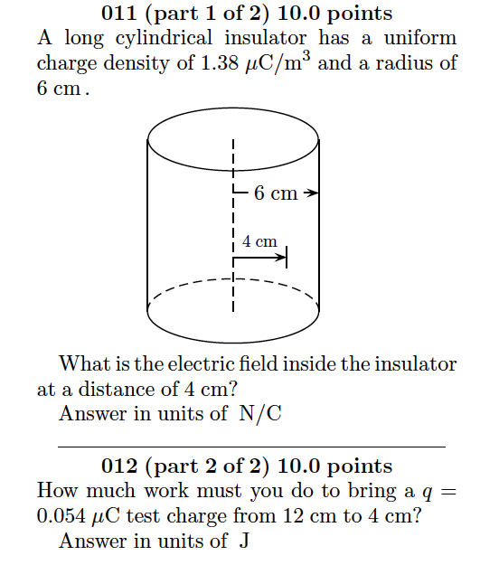 A long cylindrical insulator has a uniform charge