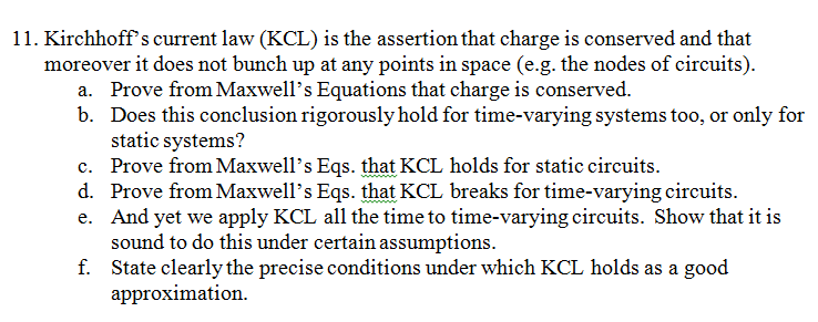 Kirchhoff's current law (KCL) is the assertion tha