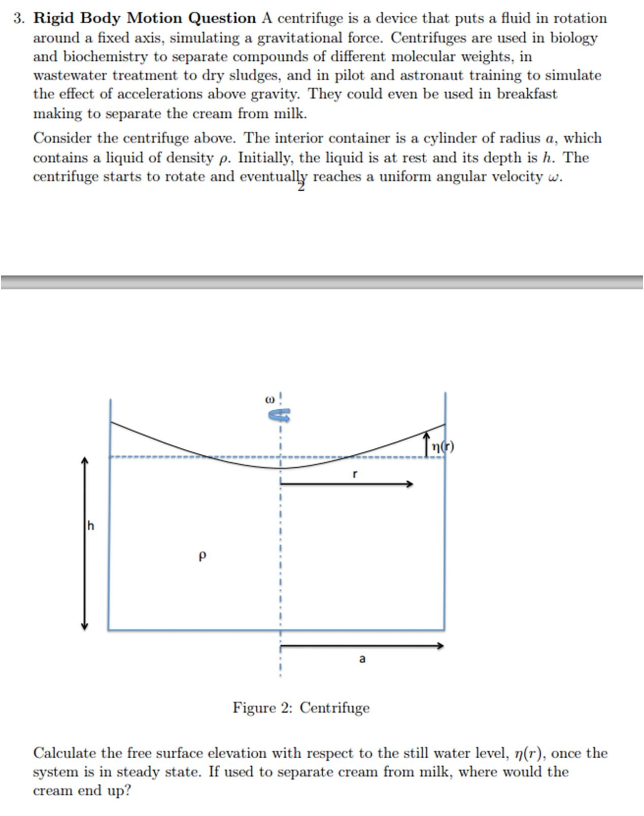 Rigid Body Motion Question A centrifuge is a devic