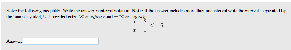 Solve the following inequality. Write the answer i