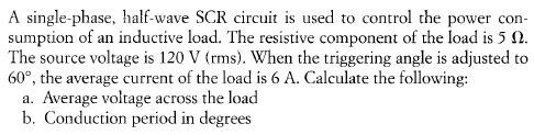 A single-phase, half-wave SCR circuit is used to c