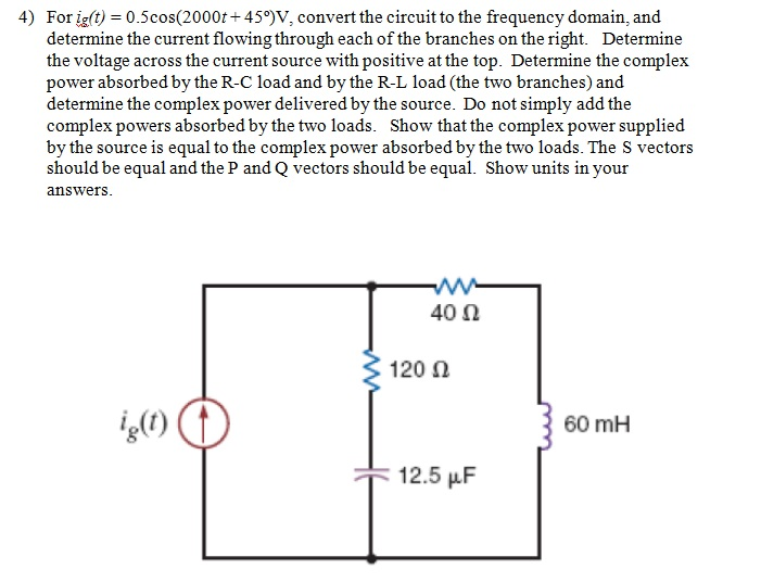 For ig(t) = 0.5cos(2000t + 45 degree) V, convert t