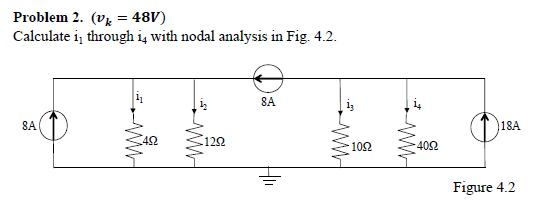 (vk = 48v) Calculate i1 through i4 with nodal ana