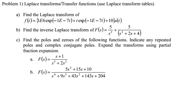 Laplace transforms/Transfer functions (use Laplace