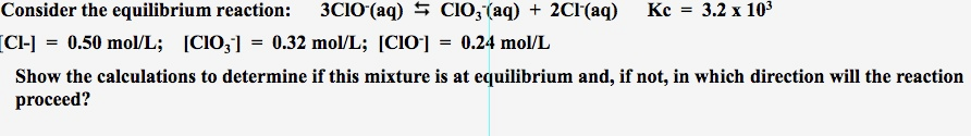 Consider the equilibrium reaction: 3ClO-(aq) ClO3