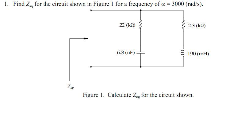 Find Z cq for the circuit shown in Figure 1 for a
