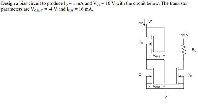 Design a bias circuit to produce Iv = 1 mA and VCE