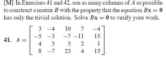 In Exercises 41 and 42, use as many columns of A a