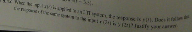 When the input x(t) is applied to an LTI system, t