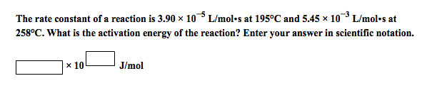 The rate constant of a reaction is 3.90 times 10-5