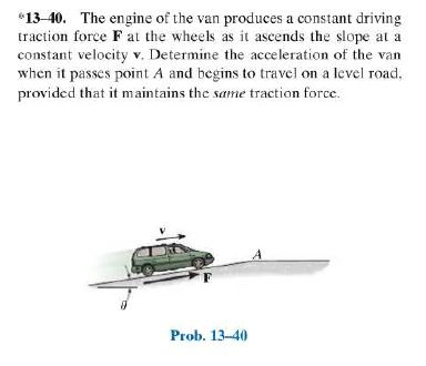 The engine of the van produces a constant driving