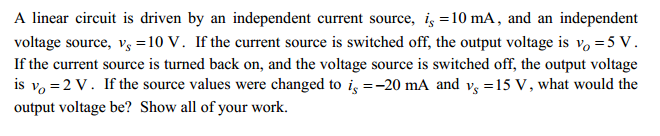 A linear circuit is driven by an independent curre
