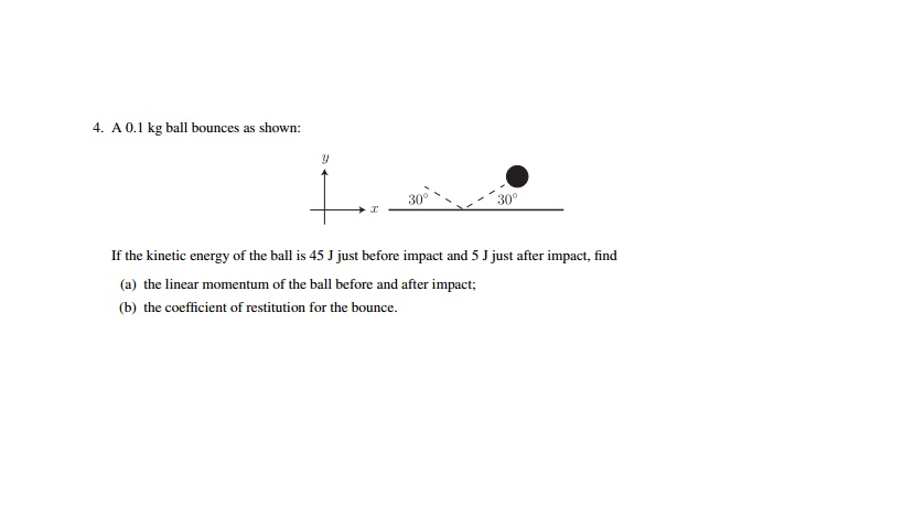 A 0.1 kg ball bounces as shown: If the kinetic en