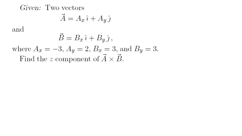 Given: Two vectors and where Ax = -3, Ay = 2, Bx