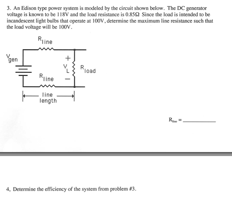 An Edison type power system is modeled by the circ