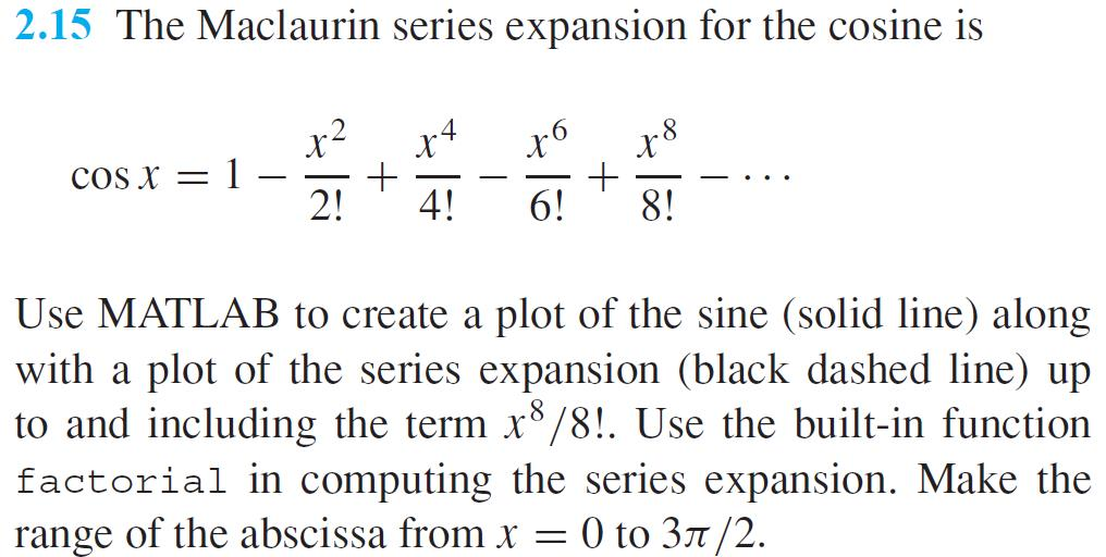 The Maclaurin series expansion for the cosine is c