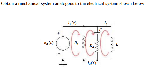 Obtain a mechanical system analogous to the electr