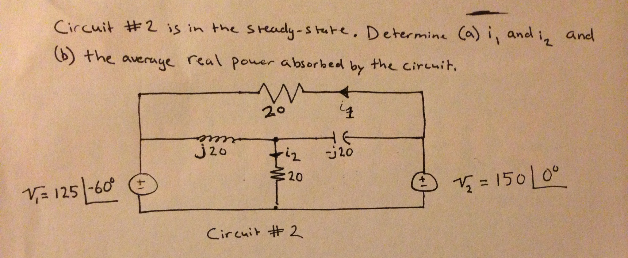 Circuit #2 is in the steady-state. Determine (a) i