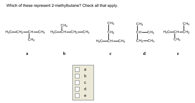 Which Of These Represent 2-methylbutane? Check All... | Chegg.com