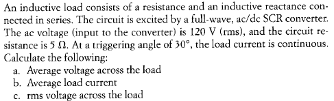An inductive load consists of a resistance and an
