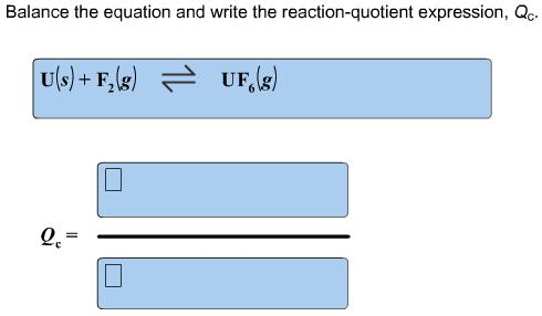 Balance the equation and write the reaction-quotie
