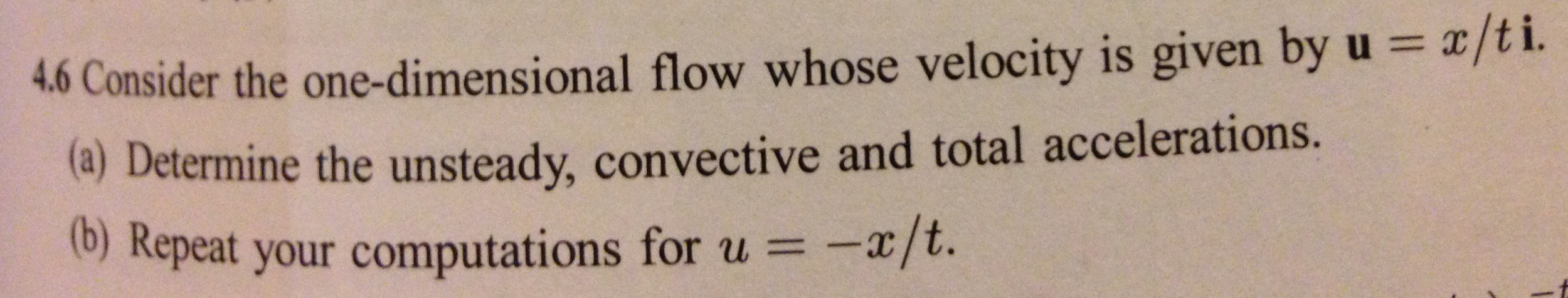 Consider the one-dimensional flow whose velocity i
