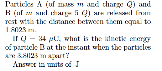 Particles A (of mass m and charge Q) and B (of m a