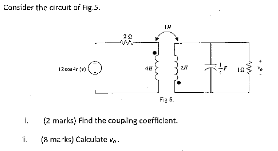 Consider the circuit of Fig.5. Find the coupling