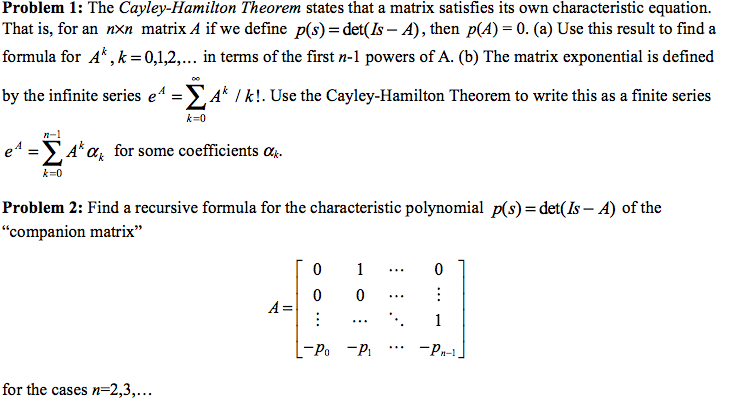 The Cayley-Hamilton Theorem states that a matrix s