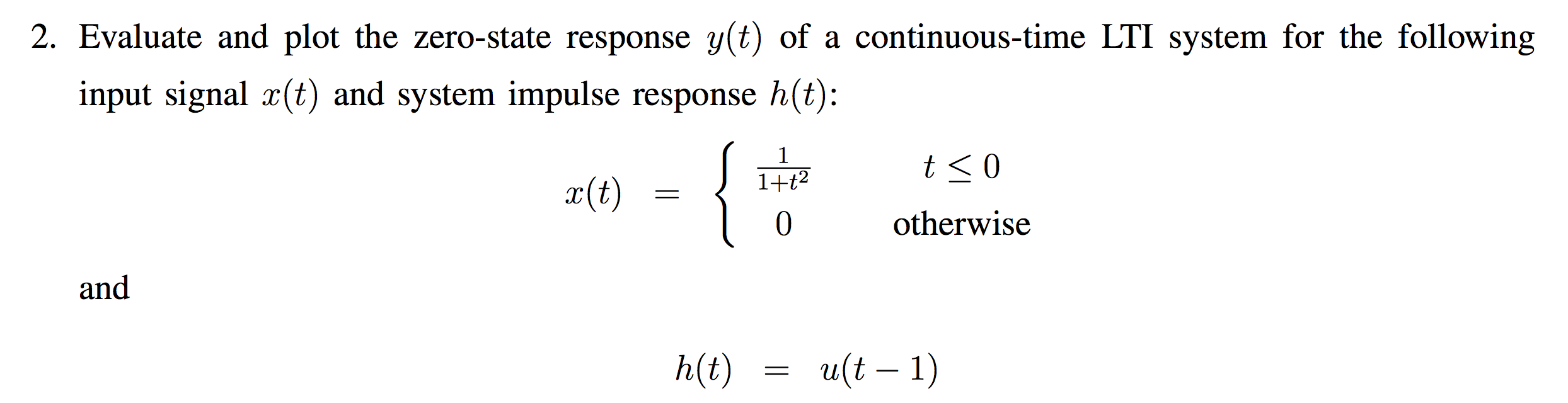 Evaluate and plot the zero-state response y(t) of